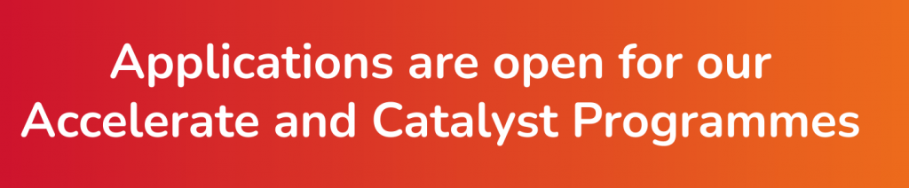 """A banner saying """"Applications are open for our Accelerate and Catalyst Programmes""""."""